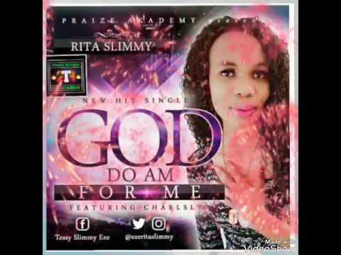 RITA SLIMMY-GOD DO AM FOR ME