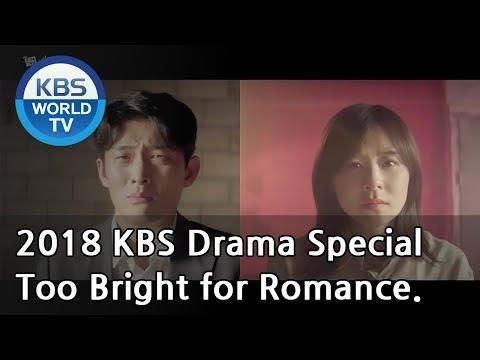 Too Bright for Romance   너무 한낮의 연애 [2018 KBS Drama Special/ENG/2018.11.09]