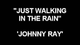 Just Walking In The Rain - Johnny Ray