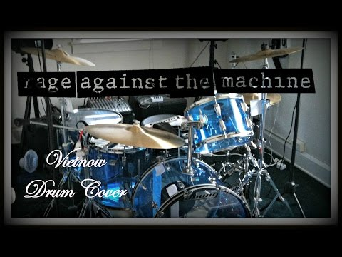 Rage Against The Machine - Vietnow Drum Cover