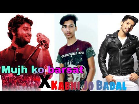 mujh-ko-barsat-x-kabhi-jo-badal-||-bollywood-mashup-||-cover-harsh-muzik-||-arijit-singh-x-armman