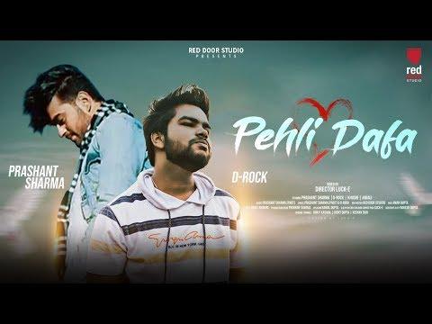 pehli-dafa-|-prashant-sharma-|-d--rock-|-latest-hindi-songs-2019
