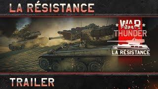 War Thunder: La Résistance Trailer