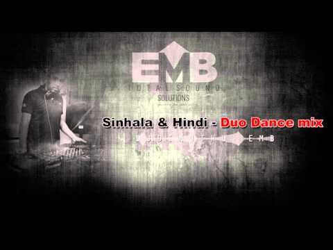 Sinhala & Hindi (Duo Dance mix) 2016 DJ - Dimuthu (EMB)