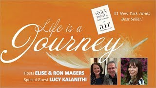 """Life is a Journey"" Educational Event with Dr. Lucy Kalanithi"