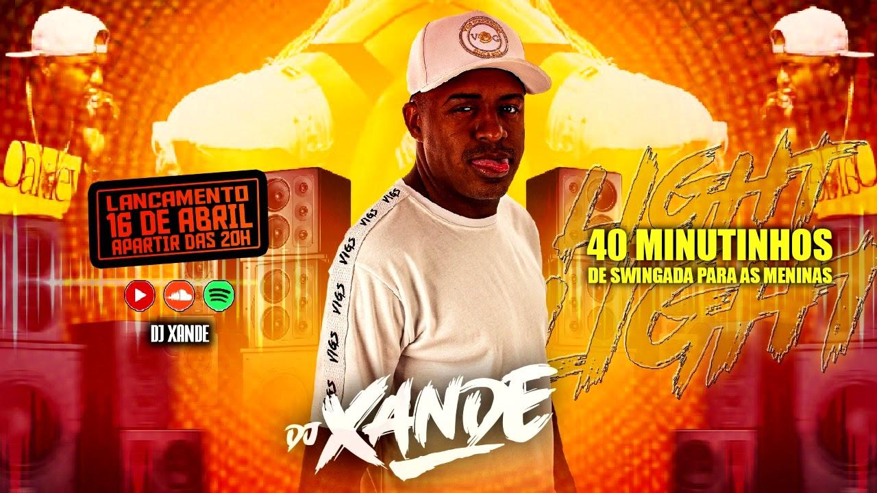 SET MIXADO 40 MINUTINHOS DE SWINGADA  PARA AS MENINAS 2021 DJ XANDE