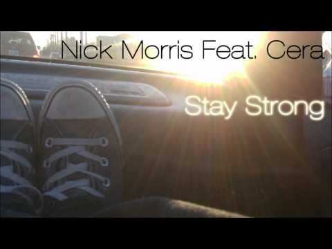 Nick Morris Feat. Cera - Stay Strong