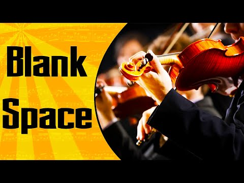 Taylor Swift - Blank Space - Orchestra