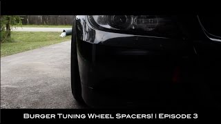 Burger Tuning Wheel Spacers!   Episode 3