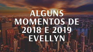 Alguns Momentos De Evellyn Gabrielly  Em 2018 a 2019