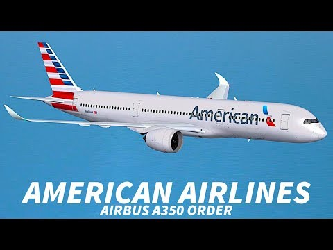 Why did AMERICAN AIRLINES CANCEL their A350 ORDER?
