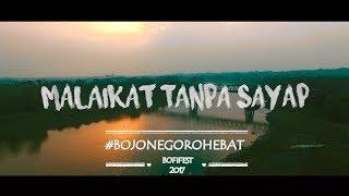 Video Malaikat Tanpa Sayap | #BojonegoroHebat | BOFIFest 2017 download MP3, 3GP, MP4, WEBM, AVI, FLV Juli 2018