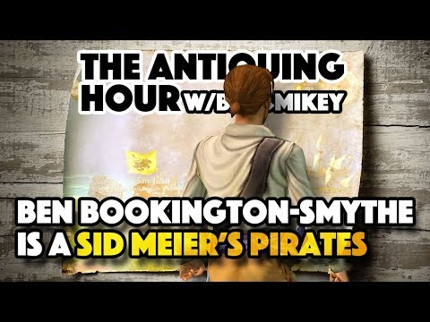 Sid Meier's Pirates! (2004) - The Antiquing Hour w/ Ben & Mikey