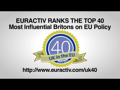 EurActiv Ranks the Top 40 Most Influential Britons in EU Policy