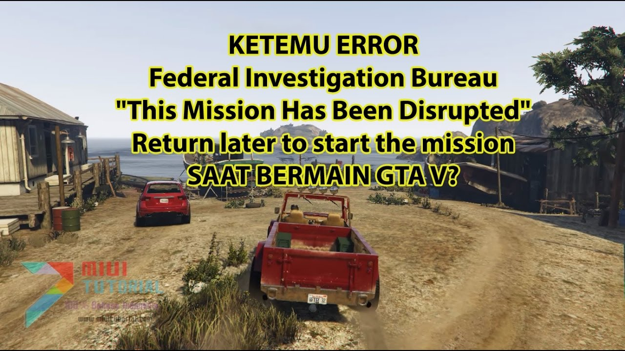 Cara Fix Error Misi Gta V Federal Investigation Bureau This Mission Has Been Disrupted Return Later
