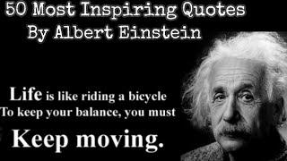 Albert Einstein - 50 Most Inspiring Quotes - Beautiful Quotes