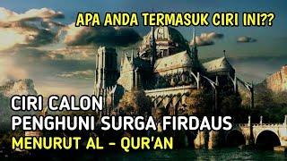 Download 7 Ciri Manusia Calon Penghuni Surga Firdaus Menurut Al Quran | Apakah Anda termasuk ?