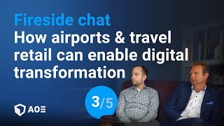 3/5: How airports & travel retail can enable digital transformation