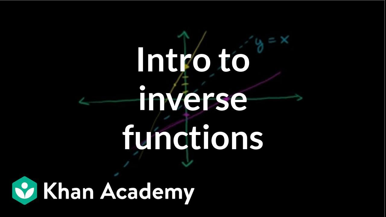 Intro to inverse functions (video) | Khan Academy