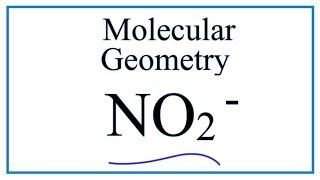 NO2 -  Molecular Geometry / Shape and Bond Angles