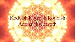 """Mantra 108x """"Kodoish, Kodoish, Kodoish, Adonai Tsebayoth"""""""