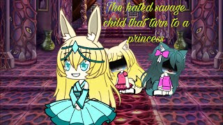 The hated savage child that turn to a princess|| Gachaverse Mini Movie