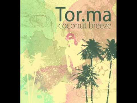 Tor.ma in Dub - Coconut Breeze