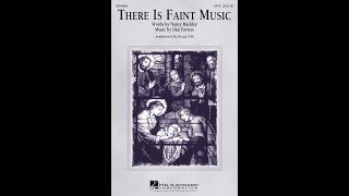 There Is Faint Music (SATB) - Words by Nancy Buckley, Music by Dan Forrest