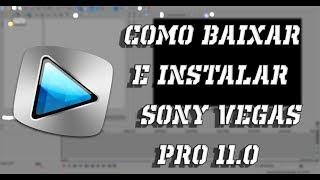 Como Baixar Sony Vegas Pro 11.0 - [32/64 Bits]  - Download + Crack - 2019