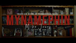 MYNAMEPHIN - MIKE JONES