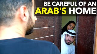 Be Careful Of Aฑ Arab's Home