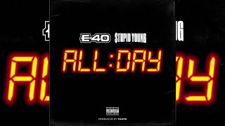 🕹️ $tupid young ft. e-40 - all day   prod. by @paupaftw