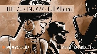Hits '70's In Jazz [ Full Album ] - Massimo Faraò Trio - PLAYaudio