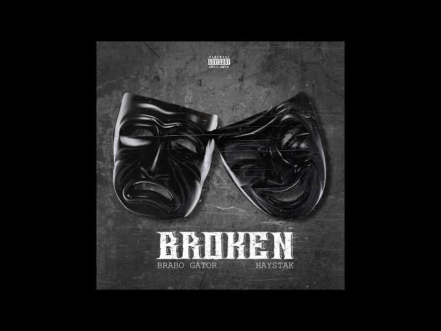 "Brabo Gator ft. Haystack ""Broken"" (ALBUM 11/9/18)"