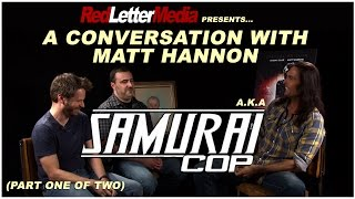 A Conversation with Samurai Cop star Matt Hannon (part 1 of 2)