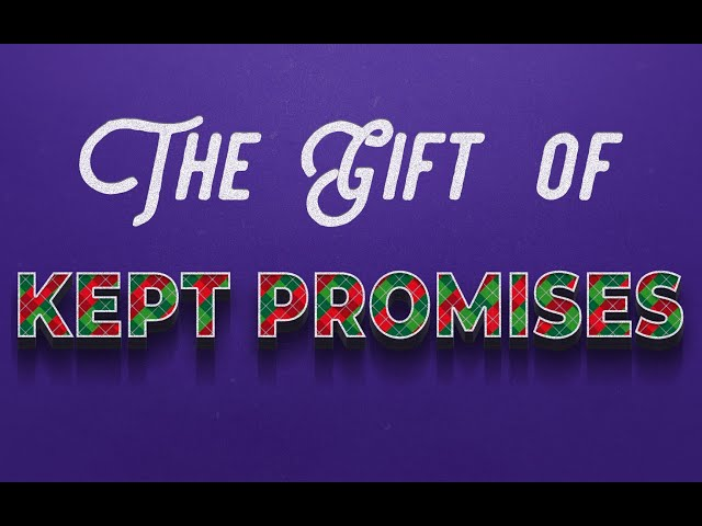 The Gift of Kept Promises