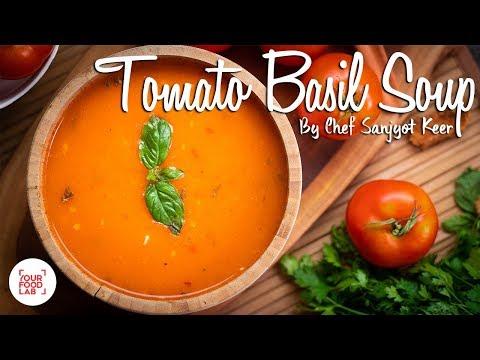 Tomato Basil Soup Recipe   Chef Sanjyot Keer