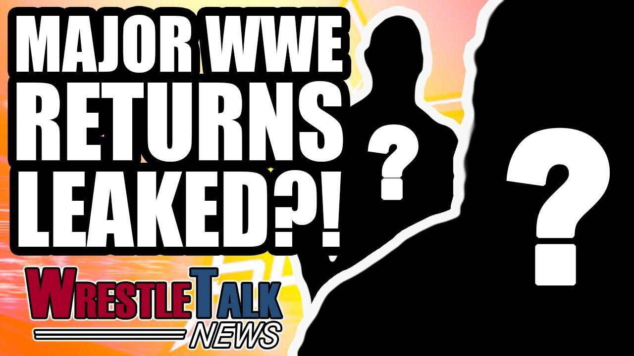 major-wwe-returns-leaked-nxt-star-debuts-on-main-roster-wrestletalk-news-july-2018