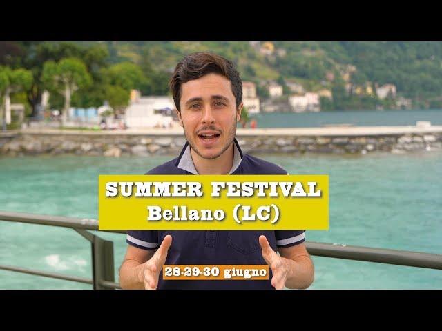 Come sarà il SUMMER FESTIVAL // Bellano, Lecco 2019