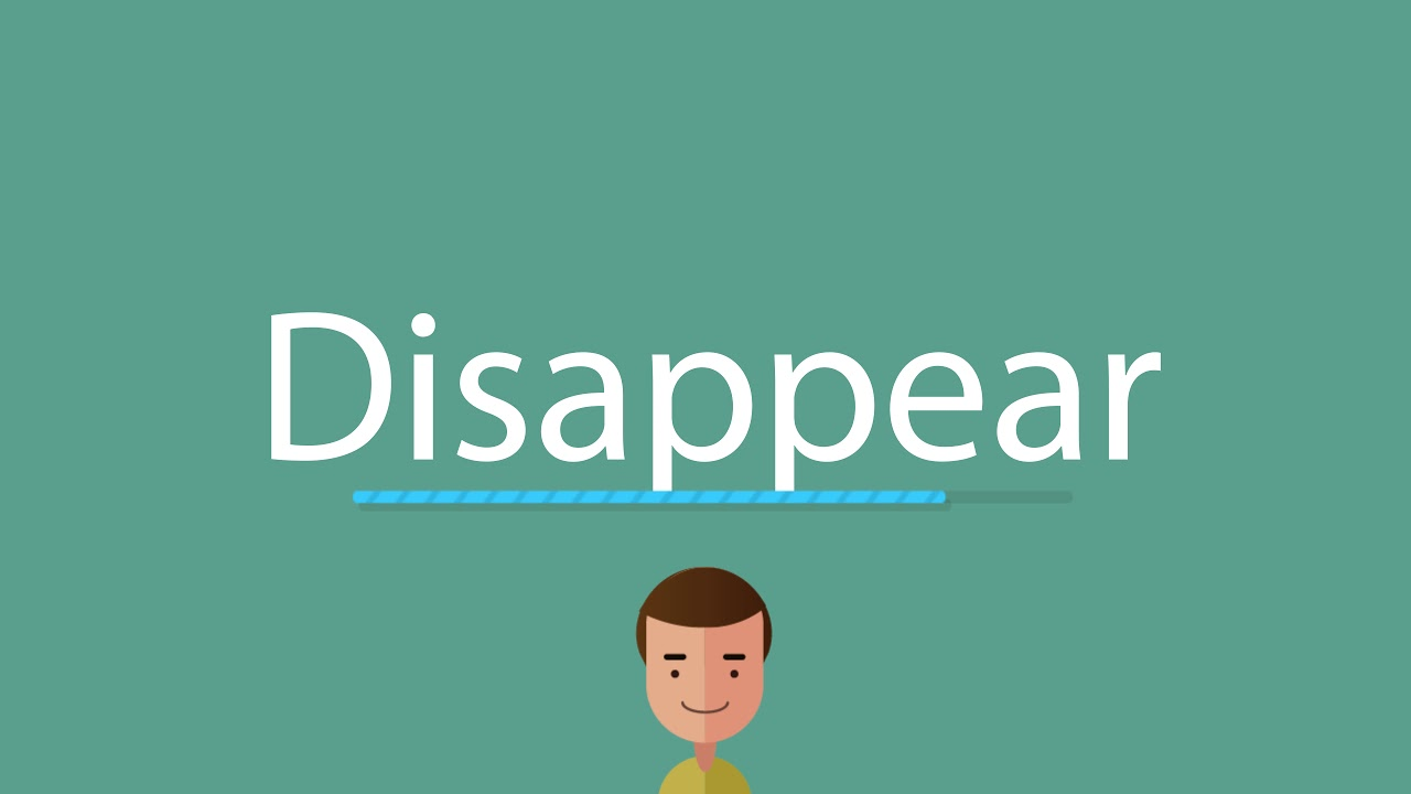 How to pronounce Disappear