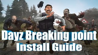 UPDATED - How to Install/Download DayZ Breaking Point - Quick Guide
