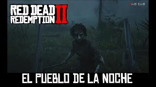 RED DEAD REDEMPTION 2 -EL PUEBLO DE LA NOCHE-