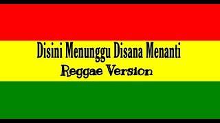 Download Disini Menunggu Disana Menanti dan Lirik- Fahmi Aziz Reggae
