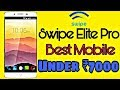 Swipe Elite Pro,Price,Specifications,launching date,Review,unboxing,in Hindi