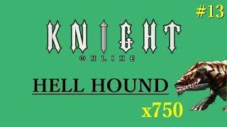 Hell hound x750 | Elle Farm | Knight Online | The Mustafa