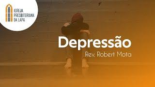 Depressão, A definição científica e a bíblica - Rev. Robert Mota