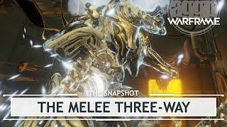 Warframe: Weapon Rebuilds, The Melee Three-Way [thesnapshot]