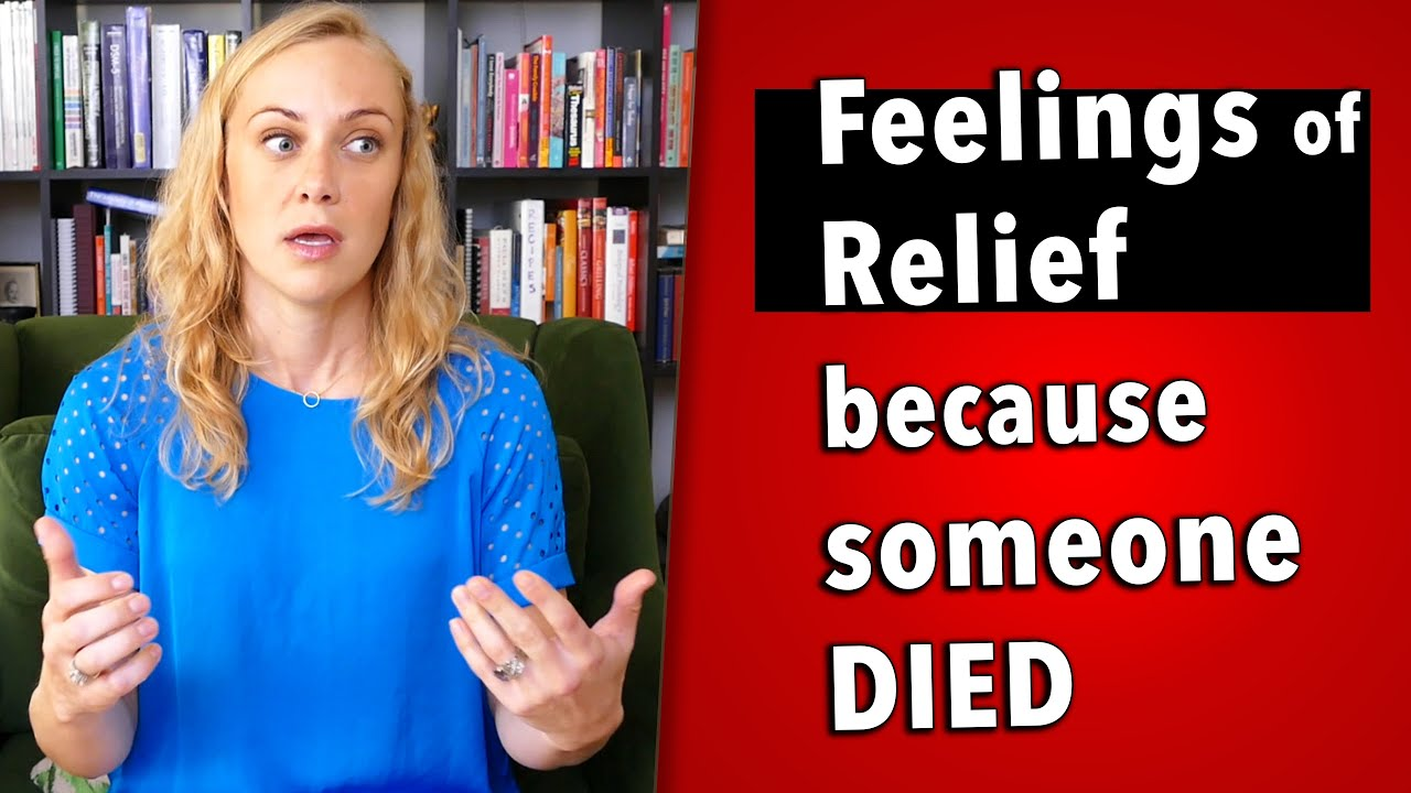 Feeling Relief when Someone Dies? The UNdiscussed stage of Grief | Kati  Morton