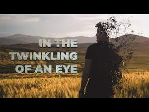 Devotional 313 - 'We will all be changed in the twinklng of an eye' (1 Corinthians 15.50-58).