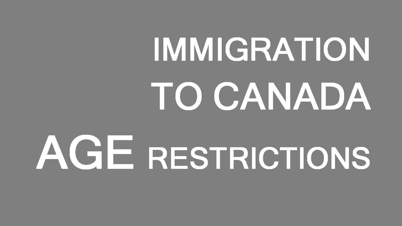 Immigration to Canada  Age limits